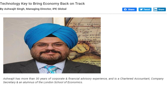 Ashwajit Singh, MD IPE Global shares his opinion with CEO Insights on Technology to bring Economy on track